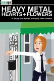 Heavy Metal Hearts and Flowers: A Scary Go Round Story