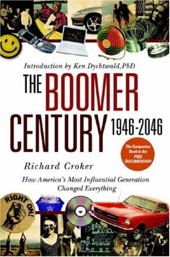 The Boomer Century 1946-2046 by Richard Croker