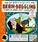 Dr. Broth and Ollie's Brain-Boggling Search for the Lost Luggage: Across Time and Space in 80 Puzzles
