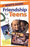 The Complete Idiot's Guide to Friendship for Teens