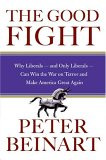 The Good Fight: Why Liberals - and Only Liberals - Can Win the War on Terror and Make America Great Again