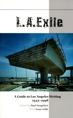 L.A. Exile: A Guide to Los Angeles Writing 1932-1998