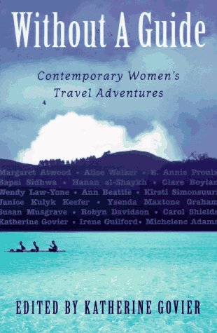 Without a Guide: Contemporary Women's Travel Adventures