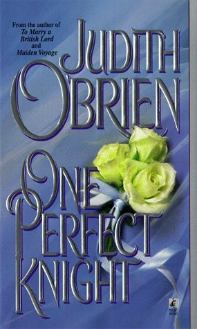 One Perfect Knight by Judith O'Brien