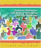Download online for free Systems, Strategies, and Skills of Counseling and Psychotherapy by Linda Seligman PDF