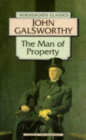 The Man of Property: The Forsyte Saga (Wordsworth Classics)