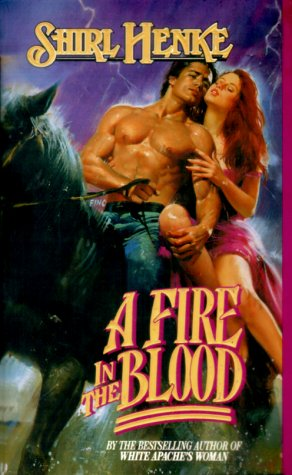 A Fire in the Blood by Shirl Henke