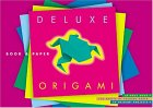 Deluxe Origami: Includes Everything Needed to Master the Japanese Art of Paper Folding