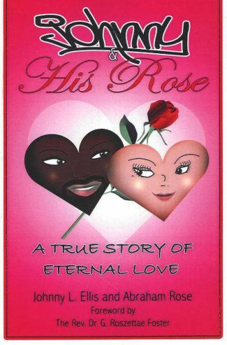 Johnny & His Rose: A True Story of Eternal Love