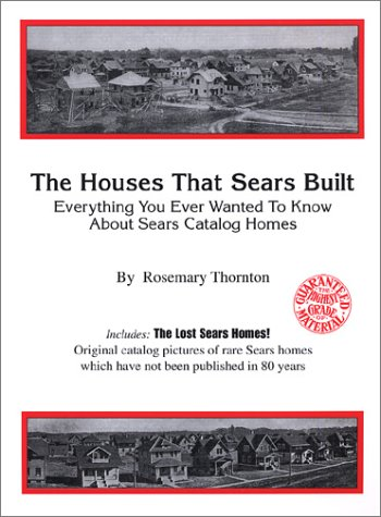 The Houses That Sears Built by Rosemary Thornton