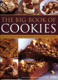 The Big Book of Cookies: Over 100 Step-By-Step Recipes for Delicious Cookies, Biscuits and Bars