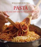 Williams-Sonoma Mastering: Pasta, Noodles & Dumplings: made easy with step-by-step photographs (Williams Sonoma Mastering)