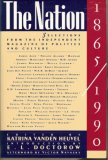 The Nation, 1865-1990: Selections from the Independent Magazine of Politics and Culture