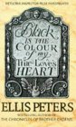 Black Is the Colour of My True Love's Heart by Ellis Peters