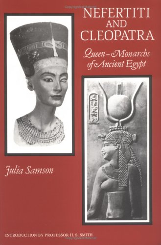 Free Download Nefertiti and Cleopatra: Queen-Monarchs of Ancient Egypt by Julia Samson iBook