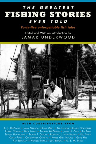The Greatest Fishing Stories Ever Told by Lamar Underwood