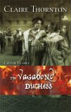 The Vagabond Duchess (City of Flames, #3)