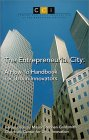 The Entrepreneurial City: A How-To Handbook for Urban Innovators