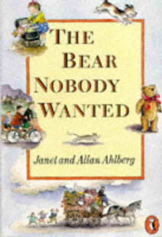 The Bear Nobody Wanted by Janet Ahlberg