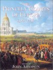 The Princely Courts of Europe 1500-1750