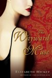 The Wayward Muse by Elizabeth Hickey
