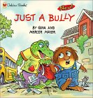 Just a Bully by Gina Mayer