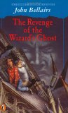 The Revenge of the Wizard's Ghost by John Bellairs