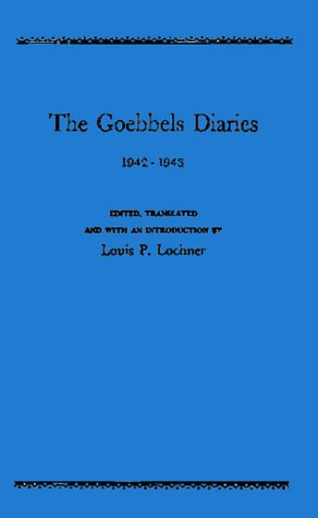 The Goebbels Diaries 1942-1943 by Joseph Goebbels