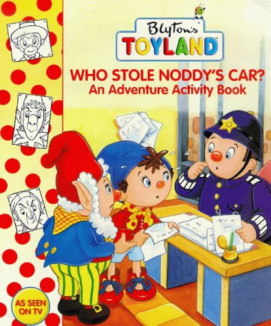 Who Stole Noddy's Car? by Enid Blyton