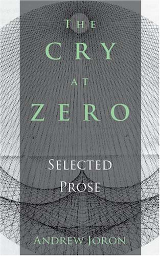 The Cry at Zero by Andrew Joron