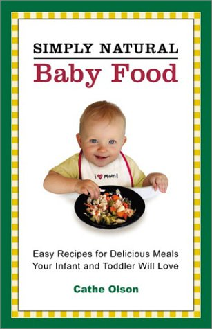 Simply Natural Baby Food by Cathe Olson