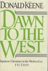 Dawn to the West: Japanese Literature: Japanese Literature of the Modern Era