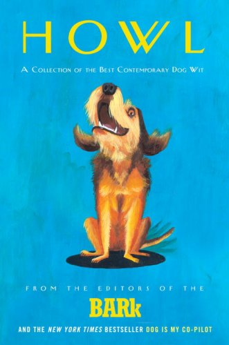 Howl: A Collection of the Best Contemporary Dog Wit