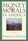 Money and Morals in America: A History