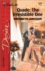 Quade: The Irresistible One (Silhouette Desire, #1487)