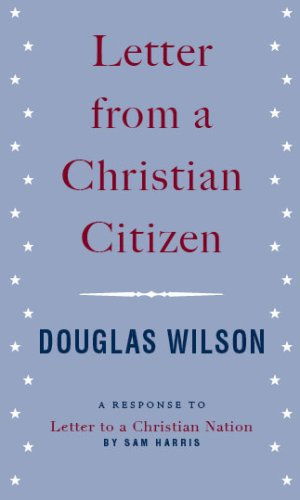 Letter from a Christian Citizen: A Response to Letter to a Christian Nation by Sam Harris