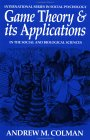 Game Theory and Its Applications: In the Social and Biological Sciences