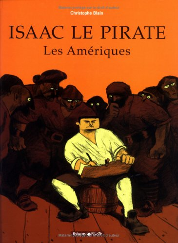 Isaac le pirate, Tome 1 by Christophe Blain