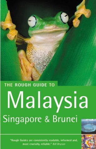The Rough Guide to Malaysia, Singapore & Brunei 4 by Charles de Ledesma