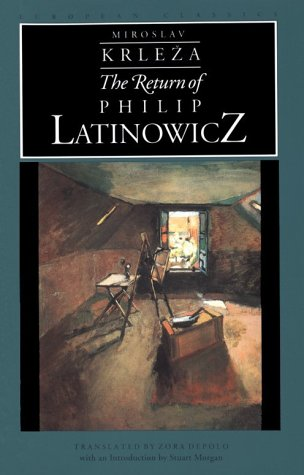 The Return of Philip Latinowicz by Miroslav Krleža