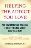 Helping the Addict You Love by Laurence Westreich