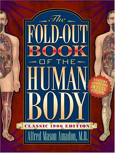 The Fold-Out Book of the Human Body by Alfred Mason Amadon