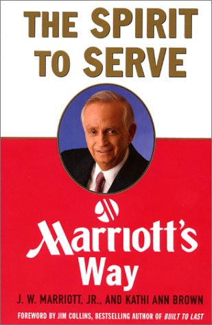 The Spirit to Serve by J.W. Marriott Jr.