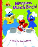 Monsters Munch Lunch!: A Story for Two to Share (Sesame Starts to Read)