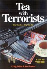 Tea with Terrorists: Who They Are, Why They Kill and What Will Stop Them