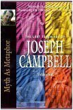 Myth As Metaphor: The lost teachings of Joseph Campbell 6