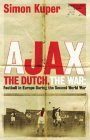 Ajax, The Dutch, The War by Simon Kuper