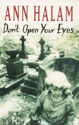 Don't Open Your Eyes by Ann Halam