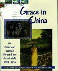 Grace in China: An American Woman Beyond the Great Wall, 1934-1974