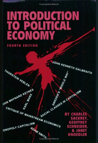 Introduction to Political Economy, 4th edition by Charles Sackrey
